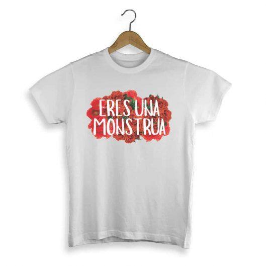 Camiseta eres una monstrua